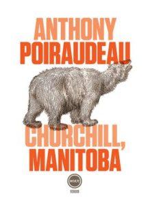 Couverture du livre Churchill, Manitoba. Dessin d'un ours brun sur fond blanc